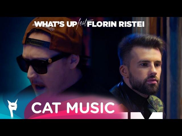 What's UP feat Florin Ristei Facem ce vrem Official Video