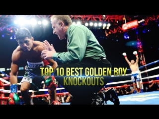 Top 10 best golden boy boxing knockouts