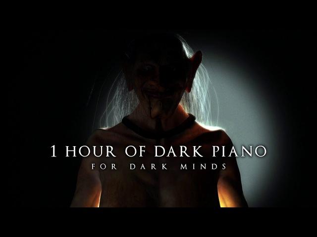 1 Hour of Dark Piano For Dark Minds