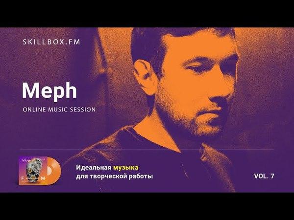 Meph @ Online Music Session Vol 7