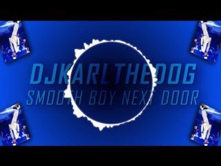 Smooth♂boy♂next♂door