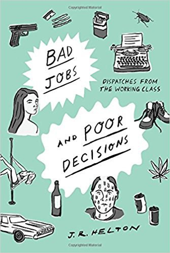 Bad Jobs and Poor Decisions by J