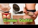 Eliminar Celulitis, Cafe Para La Celulitis, Lo Mejor Para La Celulitis, Como Sacar Celulitis