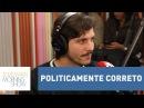 Vladimir Brichta: Dá para fazer humor sem sacanear as minorias | Morning Show