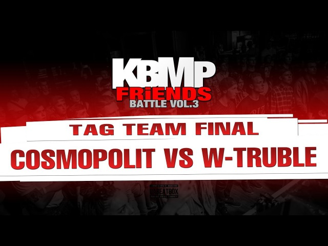 COSMOPOLIT VS W TRUBLE TAG TEAM FINAL KBMP BEATBOX BATTLE 2017