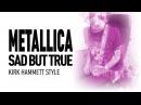 Metallica. Sad But True. Kirk Hammett Style.