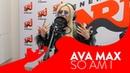 Ava Max - So Am I   LIVE @ ENERGY