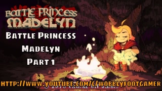 Battle Princess Madelyn - Part 1