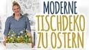 MODERNE TISCHDEKO ZU OSTERN - DIY