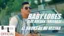 Baby Lores - EL SHORT DE MI VECINA Ft. ROLDAN (ORISHAS) [Áudio]