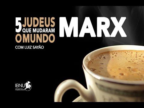 Marx | Cinco Judeus Que Mudaram o Mundo | Luiz Sayão