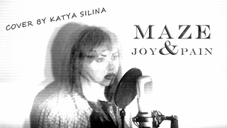 Maze - Joy & Pain (cover by Katya Silina)