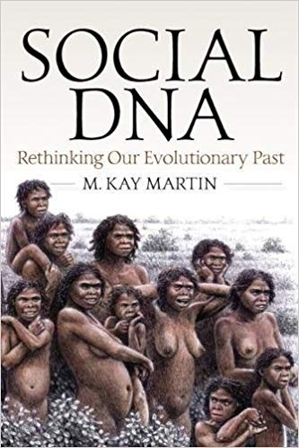 Social DNA Rethinking Our Evolutionary Past