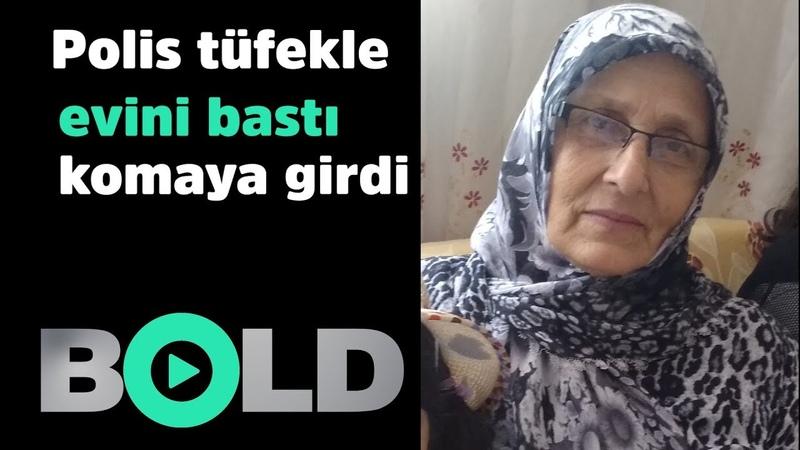 Polisin tüfeklerle evini bastığı yaşlı kadın komaya girdi