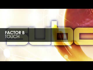 Factor B - Touch Subculture