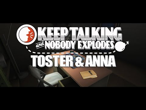 Toster and Anna stream Keep Talking and Nobody Explodes