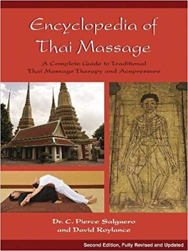 Encyclopedia of Thai Massage A Complete Guide to Traditional Thai Massage Therapy and Acupressure