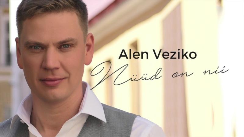 Alen Veziko - Nüüd on nii