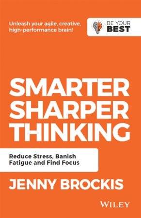 Smarter, Sharper Thinking - Jenny Brockis