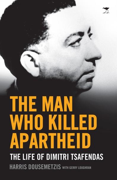 The Man Who Killed Apartheid - Harris Dousemetzis