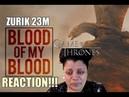 Zurik 23M Blood of My Blood REACTION
