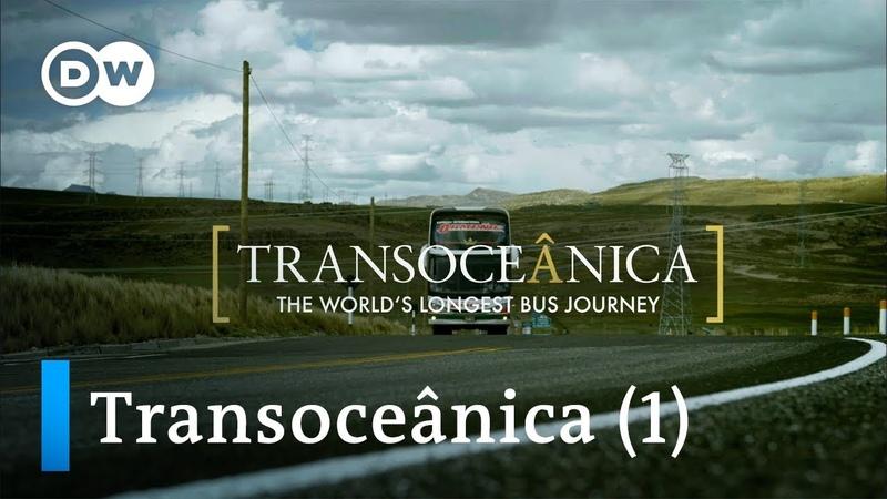 From Rio to Lima – Transoceânica, the world's longest bus journey (1/5) | DW Documentary
