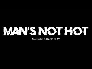Modestal and HARD PLAY - MANS Not HOT