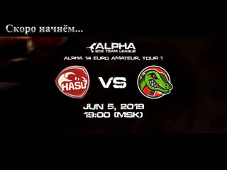 Alpha s14. Euro Amateur. 1 Tour. ReG vs Hasu