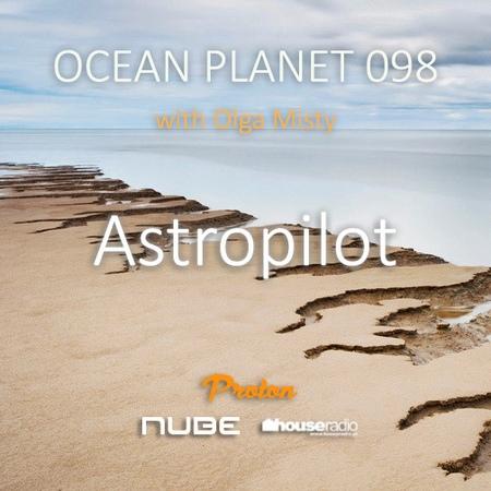 Astropilot - Ocean Planet 098 [Aug 05 2019] on Proton Radio 98