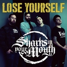 Обложка Lose Yourself - Sharks in your Mouth