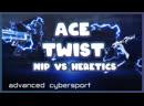 TWIST ACE   NIP — HERETICS