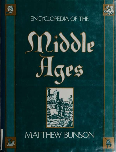 Encyclopedia of the Middle Ages by Matthew Bunson