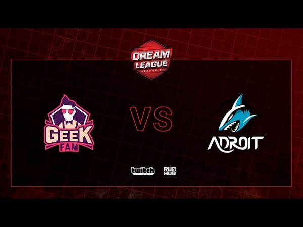 Geek Fam vs Team Adroit, DreamLeague S13 QL, bo2, game 1 [Mortalles]