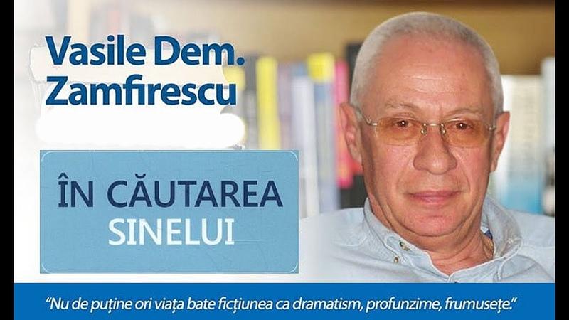 În căutarea sinelui - cu prof. univ. dr Vasile Dem. Zamfirescu (USH - Matei Georgescu)