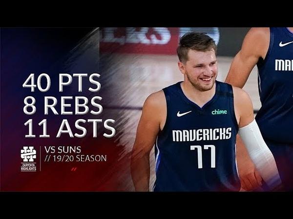 Luka Doncic 40 pts 8 rebs 11 asts vs Suns 19 20 season
