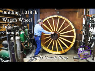 Building 1,018 lb Wagon Wheel For a Chandelier