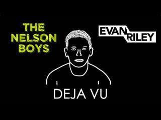 The Nelson Boys - Deja Vu (Prod. Evan Riley)