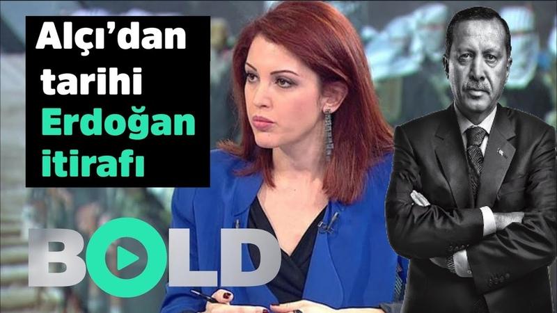 Nagehan Alçı'dan tarihi 'Erdoğan' itirafı Canlı yayında anlattı