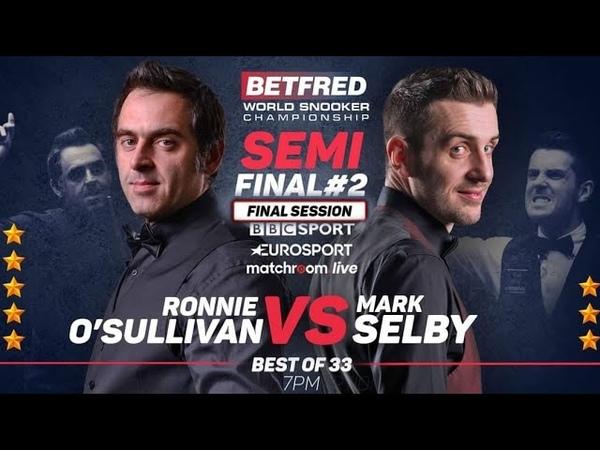 Ronnie O'sullivan vs Mark Selby S F SESSION 4 World Snooker Championship 2020 HD 1080
