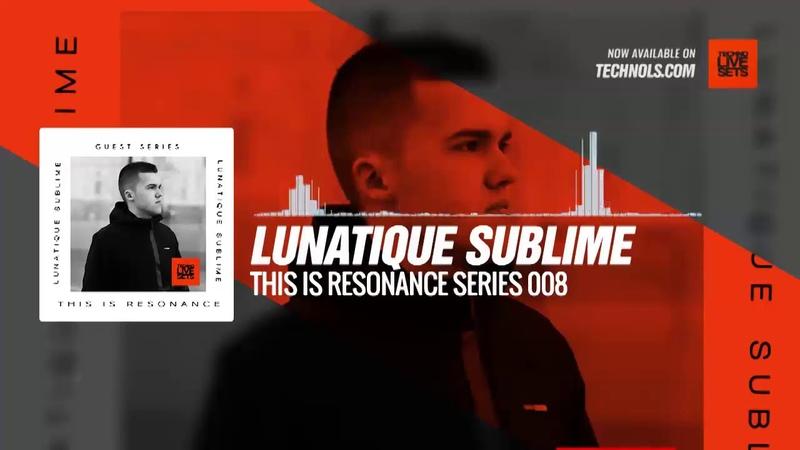 Techno set: Lunatique Sublime This Is Resonance Series 008 13-11-2019