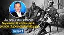 Au cœur de l'histoire Napoléon III et Bismarck jeu de dupes diplomatiques Franck Ferrand