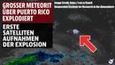Grosser Meteorit über der Karibik explodiert Erste Satellitenaufnahmen der Explosion