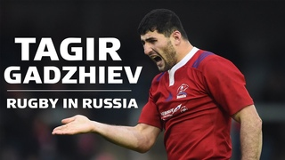 Tagir Gadzhiev   From MMA to rugby in Russia