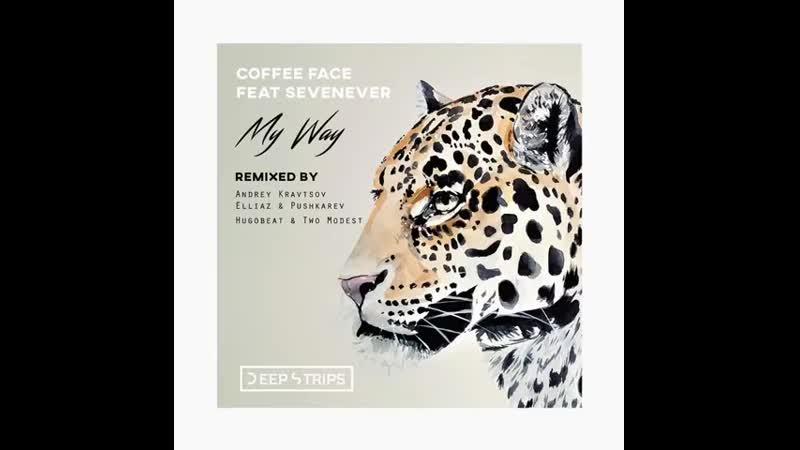 Coffee Face ft SevenEver My Way Elliaz Pushkarev Remix