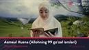 Diyora Muxtorova - Asmaul Husna (Allohning 99 go'zal ismlari) UydaQoling