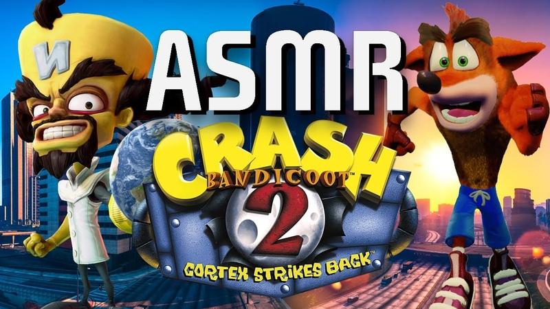 Doing an ASMR while playing Crash Bandicoot 2 Cortex Strikes Back