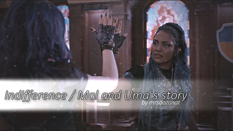 Indifference • Mal and Uma`s story (d2 d3)