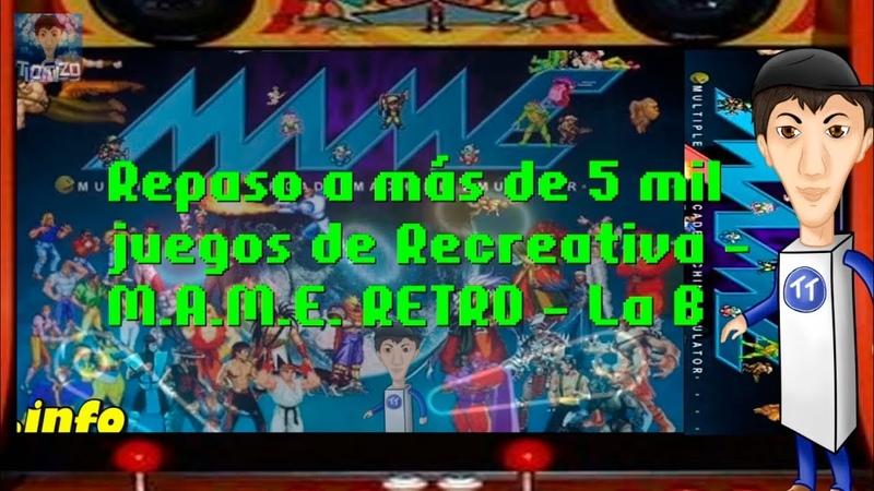 Repaso a más de 5 mil juegos de Recreativa - M.A.M.E. RETRO - La B - resubida de Twitch