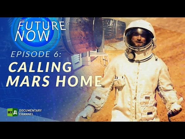 Calling Mars Home The Future is Now