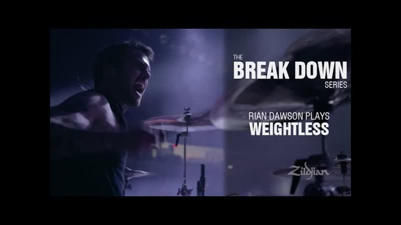 The Break Down Series - Rian Dawson plays Weightless